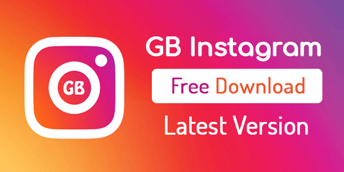 GB Instagram v1 60 APK New Version Download - Mar 2019 Update